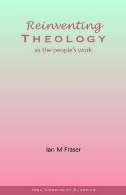 Reinventing Theology as the People's Work (Paperback)