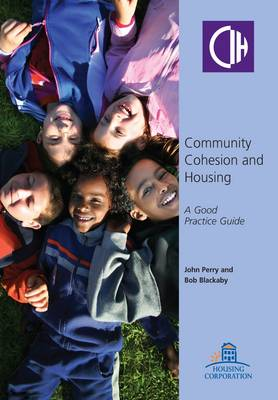 Community Cohesion and Housing: A Good Practice Guide (Paperback)