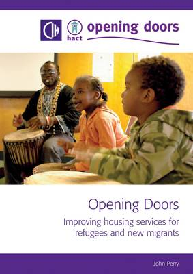 Opening Doors: Improving Housing Services for Refugees and New Migrants (Paperback)