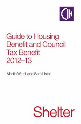 Guide to Housing Benefit and Council Tax Benefit 2012-13 (Paperback)