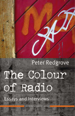 The Colour of Radio: Essays and Interviews (Paperback)