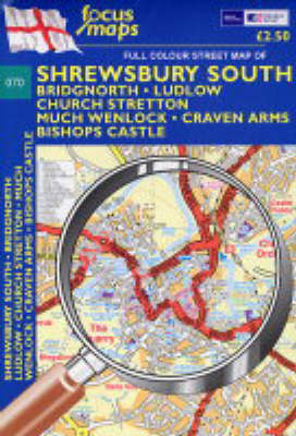 Full Colour Street Map of Shrewsbury South: Bridgnorth, Ludlow, Church Stretton Much Wenlock, Craven Arms, Bishops Castle (Sheet map, folded)