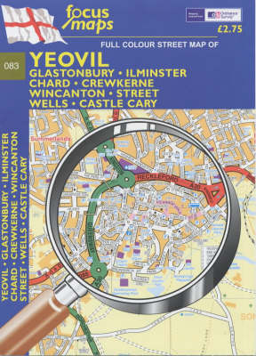 Yeovil: Glastonbury, Ilminster, Chard, Crewkerne Wincanton, Street, Wells, Castle Cary (Sheet map, folded)