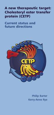 A New Therapeutic Target: Cholesteryl Ester Transfer Protein (CETP) - Current Status and Future Directions (Paperback)