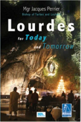 Lourdes for Today and Tomorrow (Paperback)