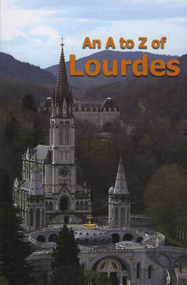 An A to Z of Lourdes (Paperback)