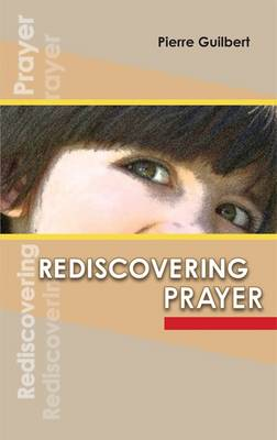 Rediscovering Prayer (Paperback)