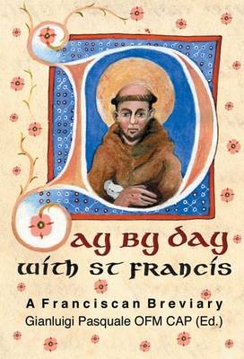 Day by Day with St. Francis: A Franciscan Breviary (Hardback)