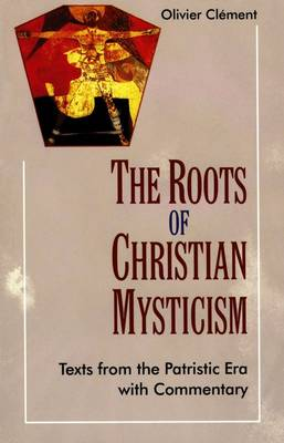 The Roots of Christian Mysticism: Text from the Patristic Era with Commentary (Paperback)