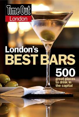 """""""Time Out"""" London's Best Bars: 500 Great Places to Drink in the Capital - """"Time Out"""" Bars, Pubs & Clubs No. 12 (Paperback)"""