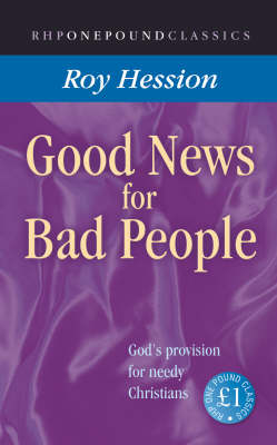 Good News for Bad People: The Way of Personal Revival - One Pound Classics (Paperback)