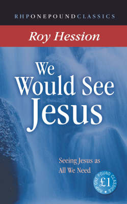 We Would See Jesus: Seeing Jesus as All We Need - One Pound Classics (Paperback)