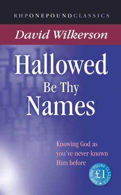 Hallowed be Thy Names: Knowing God as You've Never Known Him Before - One Pound Classics (Paperback)