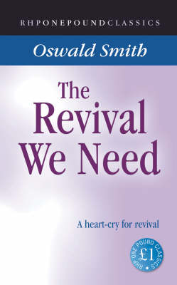 The Revival We Need: A Heart-cry for Revival - One Pound Classics (Paperback)