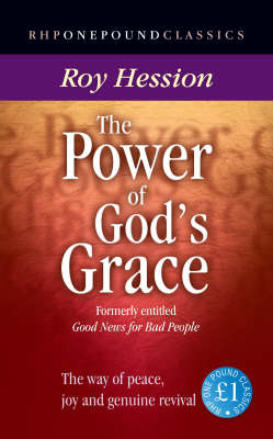 The Power of God's Grace: Knowing Peace, Joy and Genuine Revival - One Pound Classics (Paperback)