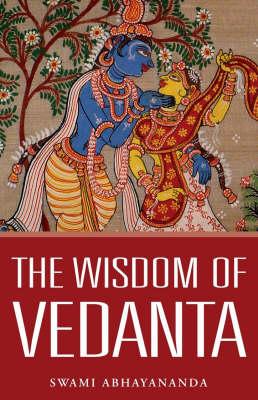 The Wisdom of Vedanta (Paperback)