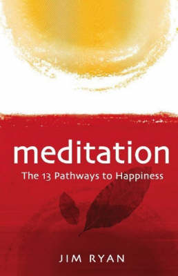Meditation: the 13 Pathways to Happiness (Paperback)