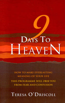 9 Days to Heaven: How to Make Everlasting Meaning of Your Life (Paperback)