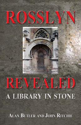 Rosslyn Revealed: A Library in Stone (Hardback)
