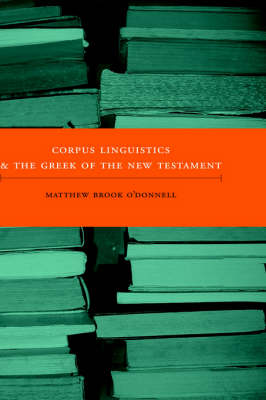 Corpus Linguistics and the Greek of the New Testament - New Testament Monographs No. 6 (Hardback)