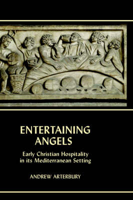 Entertaining Angels: Early Christian Hospitality in Its Mediterranean Setting - New Testament Monographs No. 8 (Hardback)