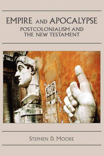 Empire and Apocalypse: Postcolonialism and the New Testament - The Bible in the Modern World No. 12 (Paperback)