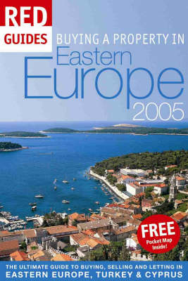 Buying a Property in Eastern Europe 2005 - Red Guides (Paperback)