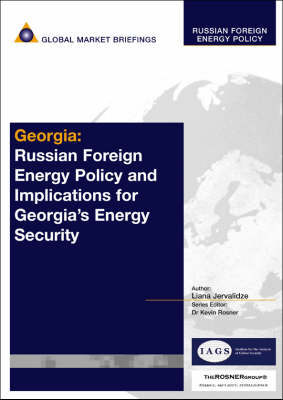 Georgia: Russian Foreign Energy Policy and Implications for Georgia's Energy Security - Russian Foreign Energy Policy Reports (Paperback)