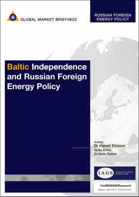 Baltic Independence and Russian Foreign Energy Policy - Russian Foreign Energy Policy Reports (Paperback)
