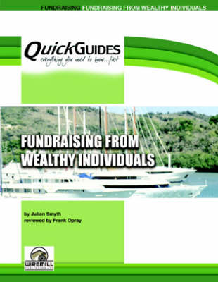 Fundraising from Wealthy Individuals - Quickguides S. (Paperback)
