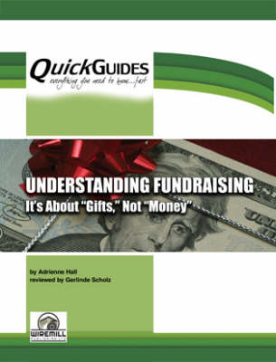 Understanding Fundraising Its About 'gifts' Not 'money' - Quickguides S. (Paperback)
