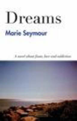 Dreams: A Novel About Fame, Love and Addiction (Paperback)