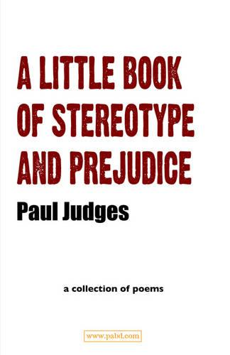 A Little Book of Stereotype and Prejudice: A Collection of Poems (Paperback)