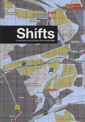 Shifts: Projections into the Future of the Central Belt (Paperback)