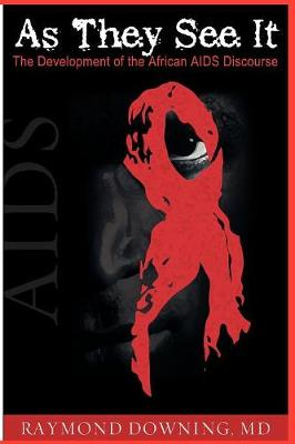 As They See it: The Development of the African AIDS Discourse (Paperback)