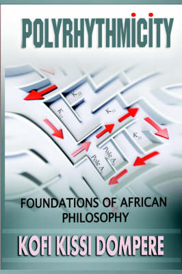 Polyrhythmicity: FOUNDATIONS OF AFRICAN PHILOSOPHY (cloth) (Hardback)