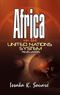 Africa in the United Nations System (1945-2005) (Hardback)