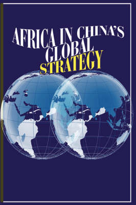Africa in China's Global Strategy (Paperback)