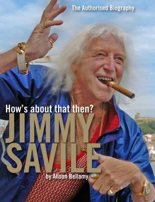 How's About That Then? - Jimmy Savile (Hardback)