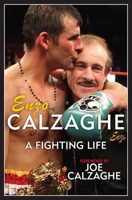Enzo Calzaghe: A Fighting Life (Hardback)