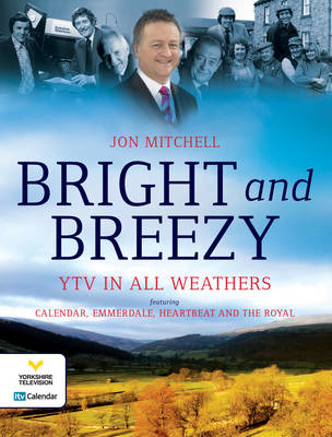 Bright and Breezy, Across the Region: Celebrating 40 Years of Calendar and YTV (Hardback)