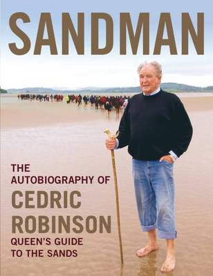 Sandman: The Autobiography of Cedric Robinson - The Queen's Guide to the Sands (Hardback)