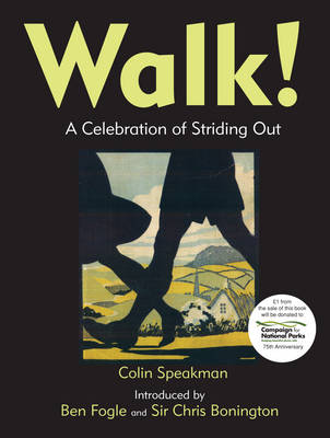 Walk!: A Celebration of Striding Out (Hardback)