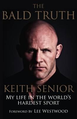 The Bald Truth: My Life in the World's Hardest Sport (Hardback)