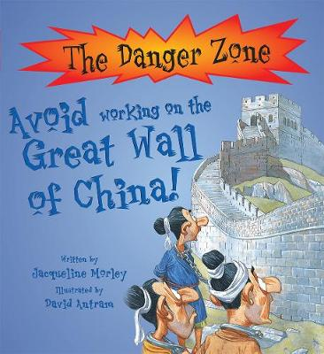 Avoid Working On The Great Wall of China! - The Danger Zone (Paperback)