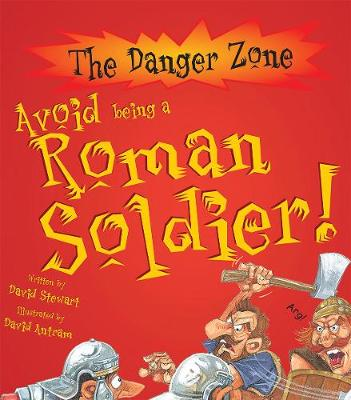 Avoid Being A Roman Soldier! - The Danger Zone (Paperback)