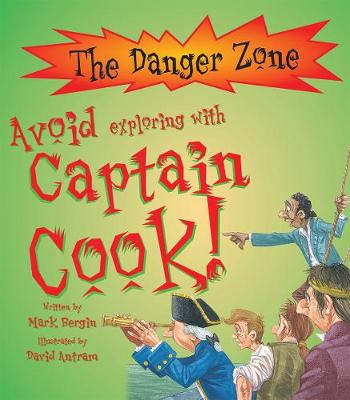 Avoid Exploring With Captain Cook! - The Danger Zone (Paperback)