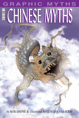 Chinese Myths - Graphic Myths S. (Paperback)