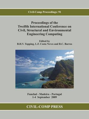 Proceedings of the Twelfth International Conference on Civil, Structural and Environmental Engineering Computing - Civil-Comp Proceedings v. 91