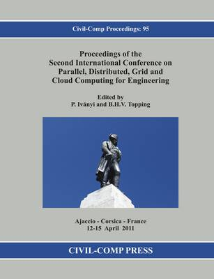 Proceedings of the Second International Conference on Parallel, Distributed, Grid and Cloud Computing for Engineering - Civil-Comp Proceedings 95